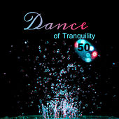Dance of Tranquility (50 Soothing and Relaxing Music, Inner Peace, Total Relax, Harmony, Mind, Body, Soul, Piano and Nature Sounds for Relaxation) by Various Artists