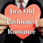 Just Old Fashioned Romance von Various Artists
