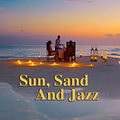 Sun, Sand, And Jazz de Various Artists