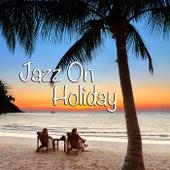 Jazz On Holiday von Various Artists