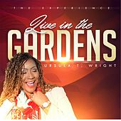 The Experience: Live in the Gardens by Ursula T. Wright