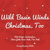 Christmas, Too by Wild Basin Winds