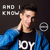 And I Know by Dros