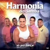 Só Pra Dançar de Harmonia Do Samba