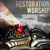 Remade by Restoration Worship