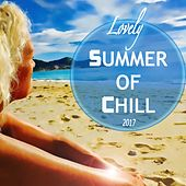 Lovely Summer Of Chill 2017 by Various Artists