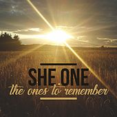 The Ones to Remember von She One