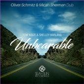 Unbearable (Oliver Schmitz & Micah Sherman Dub) by Tom Noize