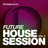 Future Housesession, Vol. 5 by Various Artists