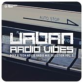 Urban Radio Vibes, Vol. 5 (Deep & Tech House Radio Mix Selection) von Various Artists