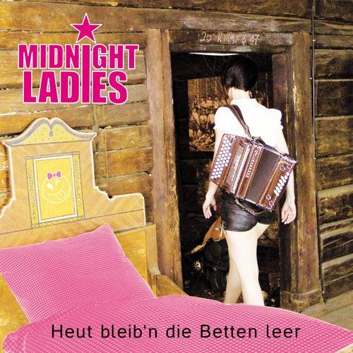Heut bleib'n die Betten leer von Midnight Ladies