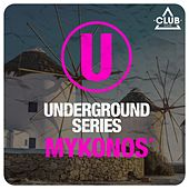 Underground Series Mykonos, Pt. 2 by Various Artists