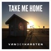 Take Me Home by Van Der Karsten