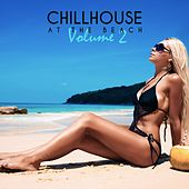 Chillhouse at the Beach, Vol. 2 by Various Artists