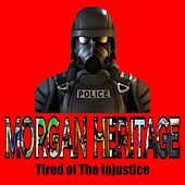 Tired of the Injustice by Morgan Heritage