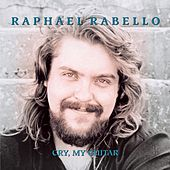 Cry, My Guitar by Raphael Rabello