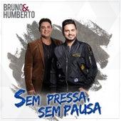 Sem Pressa Sem Pausa by Bruno e Humberto