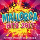 Mallorca Hits 2017 - Party bis zum Oktoberfest mit deinen Schlager Songs by Various Artists
