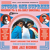 Soul Jazz Records Presents STUDIO ONE Supreme: Maximum 70s and 80s Early Dancehall Sounds by Various Artists