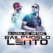 Bailemoslo lento (feat. Baby Ranks) by El 4 Letras