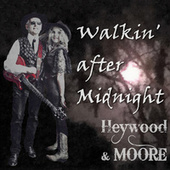 Walkin' After Midnight by Heywood-Moore