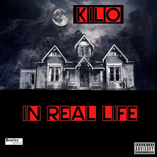 In Real Life by Kilo
