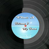 Welcome 2 My House by J.
