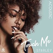 Touch Me (Acoustic Version) von Starley