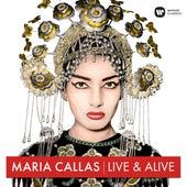 Maria Callas - Live & Alive von Maria Callas
