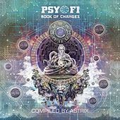 Psy-Fi Book of Changes (Compiled by Astrix) by Various Artists