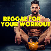 Reggae For Your Workout by Various Artists