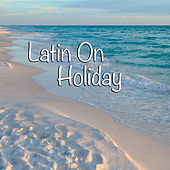 Latin On Holiday de Various Artists