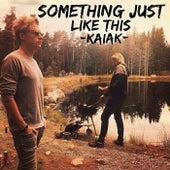 Something Just Like This (Acoustic) de Kaiak