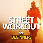 Street Workout For Beginners by Various Artists