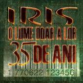 O Lume Doar A Lor (35 De Ani) de Iris