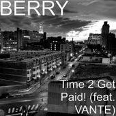 Time 2 Get Paid! (feat. VANTE) de Berry