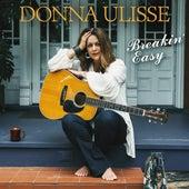 Breakin' Easy by Donna Ulisse