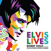 Elvis Lives by Bobby Solo