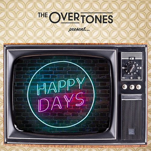 Happy Days by The Overtones