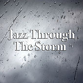 Jazz Through The Storm by Various Artists
