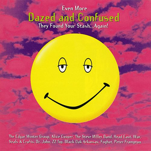Even More Dazed and Confused by Various Artists