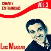 Luis mariano - chante en français, vol. 3 von Luis Mariano