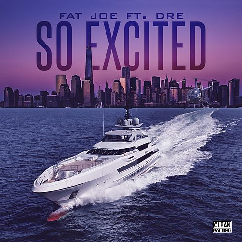 So Excited (feat. Dre) von Fat Joe