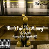 Do It for the Money by Ali Sheik