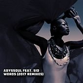 Words (2017 Remixes) [feat. Sio] by AbysSoul