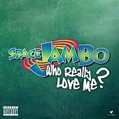 Who Really Love Me? de Spacejam Bo