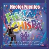 Fiesta Con Chispa de Héctor Fuentes