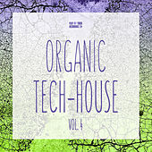 Organic Tech-House, Vol. 4 by Various Artists