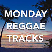 Monday Reggae Tracks by Various Artists