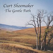 The Gentle Path by Curt Shoemaker